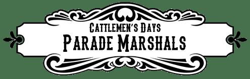 Cattlemen's Days Parade Marshals